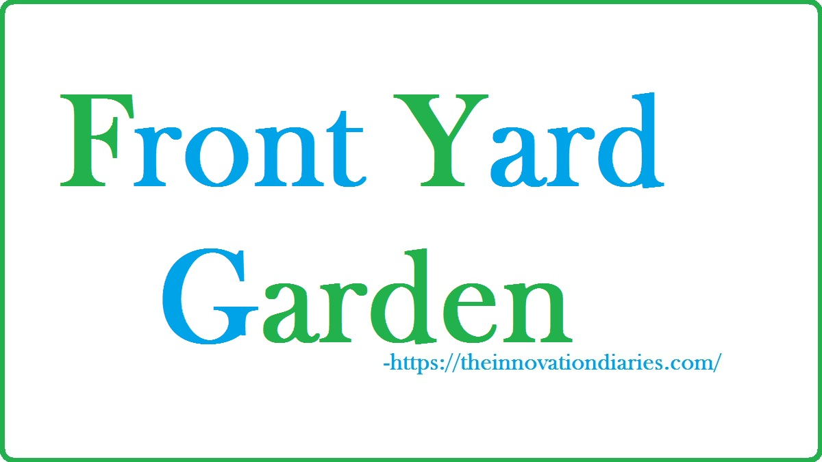 Front Garden Ideas | The Innovation Diaries
